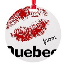 kisses from quebec Ornament