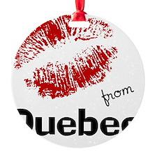 kisses from quebec Ornament
