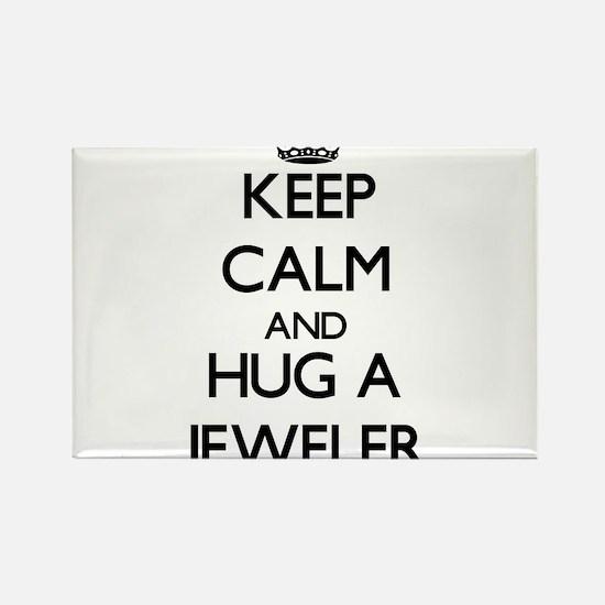 Keep Calm and Hug a Jeweler Magnets
