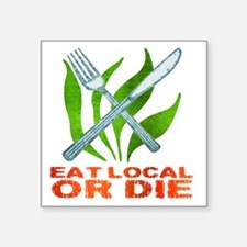 "eatLocalOrDie Square Sticker 3"" x 3"""