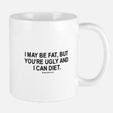 I may be fat, but you're ugly and I can diet / Gym