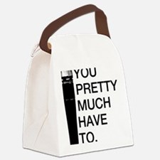 Sm57: You'll pretty much have to. Canvas Lunch Bag