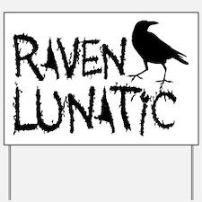 Raven Lunatic - Halloween Yard Sign