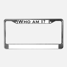 Who am I License Plate Frame