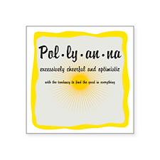 "Pollyanna Definition Square Sticker 3"" x 3"""