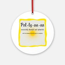 Pollyanna Definition Round Ornament
