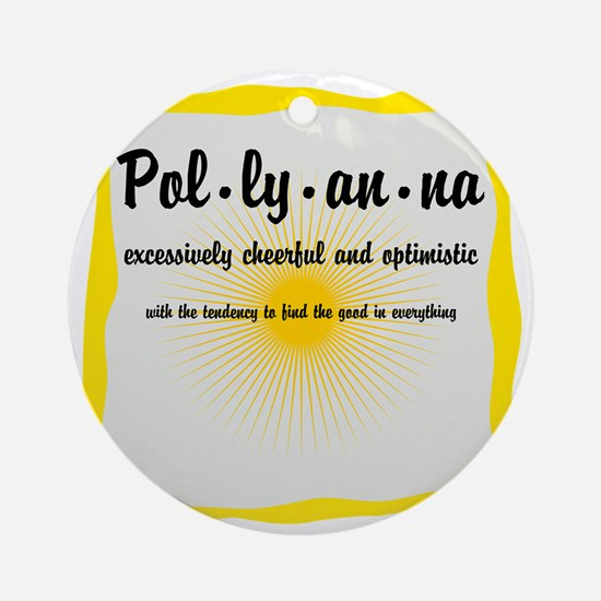Pollyanna Definition Round Ornament