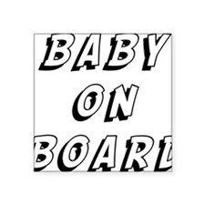 "baby on board 9 Square Sticker 3"" x 3"""