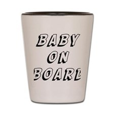 baby on board 9 Shot Glass