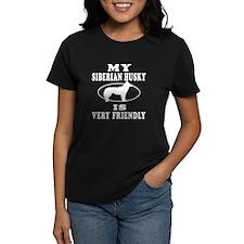 My Siberian Husky Is Very Friendly Tee