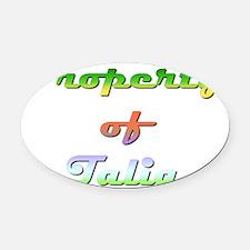 Property Of Talia Female Oval Car Magnet