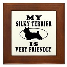 My Silky Terrier Is Very Friendly Framed Tile