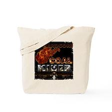 Hardcore Coal Miner... Tote Bag