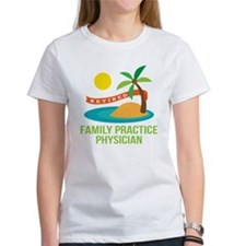 Retired Family Practice Physician Tee