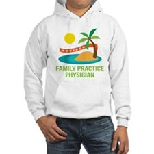 Retired Family Practice Physician Hoodie