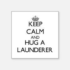 Keep Calm and Hug a Launderer Sticker