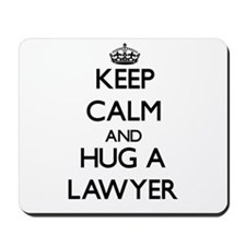 Keep Calm and Hug a Lawyer Mousepad