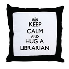 Keep Calm and Hug a Librarian Throw Pillow