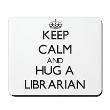 Keep Calm and Hug a Librarian Mousepad