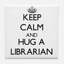 Keep Calm and Hug a Librarian Tile Coaster