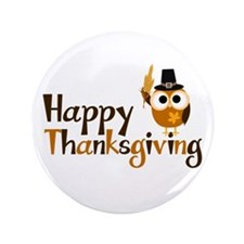 "Happy Thanksgiving Owl 3.5"" Button (100 pack)"