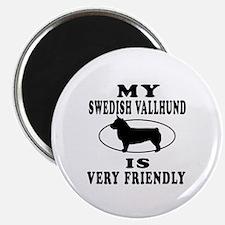 My Swedish Vallhund Is Very Friendly Magnet