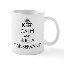 Keep Calm and Hug a Manservant Mugs