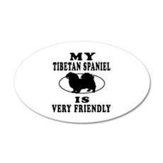 My Tibetan Spaniel Is Very Friendly Wall Decal