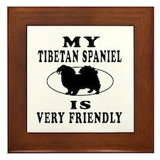 My Tibetan Spaniel Is Very Friendly Framed Tile