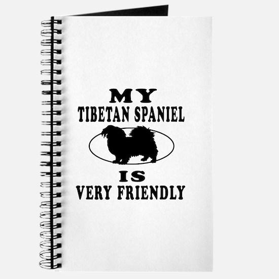 My Tibetan Spaniel Is Very Friendly Journal