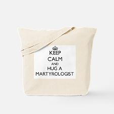 Keep Calm and Hug a Martyrologist Tote Bag