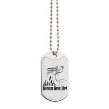 Never Give Up! Dog Tags
