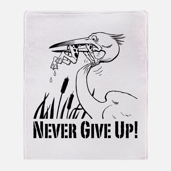 Never Give Up! Throw Blanket