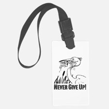Never Give Up! Luggage Tag