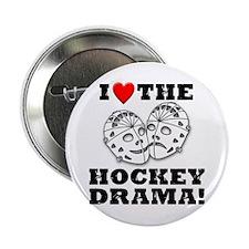 I Love the Hockey Drama Button