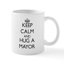 Keep Calm and Hug a Mayor Mugs