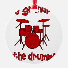 drums_mygrandpaisthedrummer Ornament