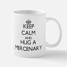 Keep Calm and Hug a Mercenary Mugs