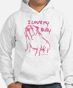 """I Love My Bully"" Jumper Hoodie"