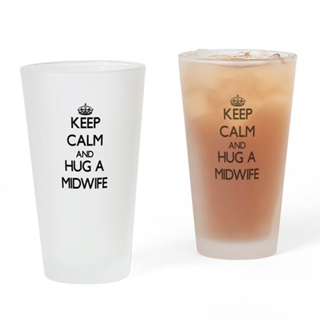 Keep Calm and Hug a Midwife Drinking Glass