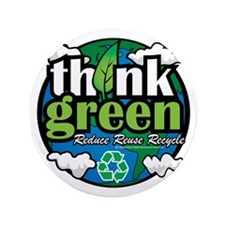 """Think-Green-Earth 3.5"""" Button"""
