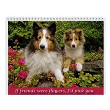 If Friends Were Flowers, Id Pick You Wall Calendar