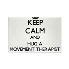 Keep Calm and Hug a Movement Therapist Magnets