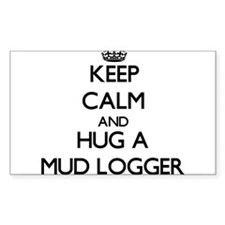 Keep Calm and Hug a Mud Logger Decal