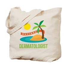 Retired Dermatologist Tote Bag