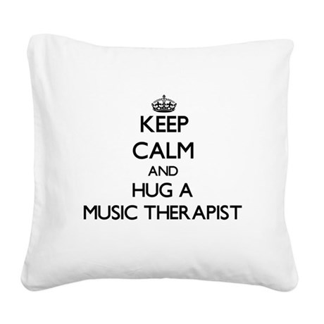 Keep Calm and Hug a Music Therapist Square Canvas
