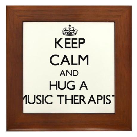 Keep Calm and Hug a Music Therapist Framed Tile