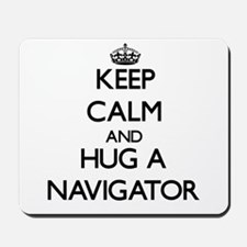 Keep Calm and Hug a Navigator Mousepad