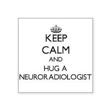 Keep Calm and Hug a Neuroradiologist Sticker