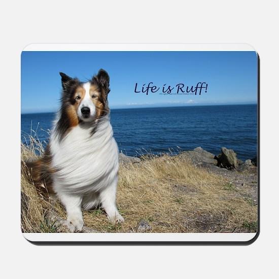 Life is Ruff! Mousepad